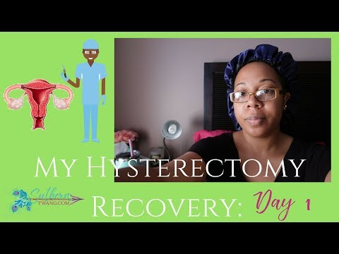 My Hysterectomy Recovery: Day 1