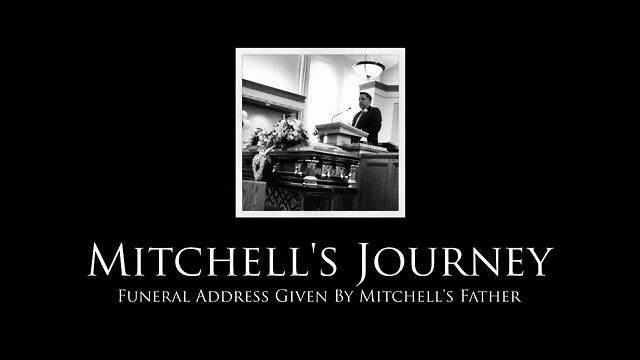 Mitchell's Journey - Tender Mercies: Funeral Address by Mitchell's Father