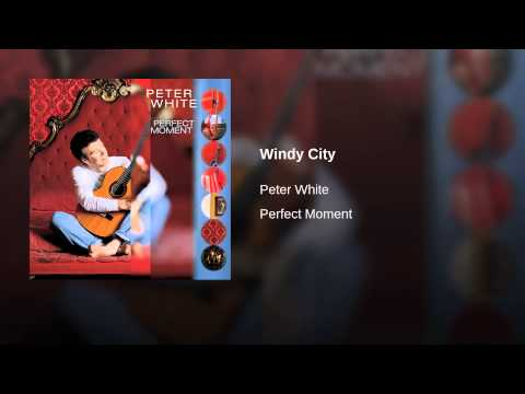 Peter White - Windy City CD : Perfect Moment 1998