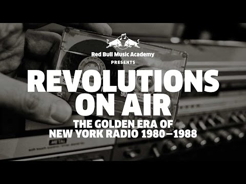 Revolutions On Air: The Golden Era of New York Radio 1980 - 1988 (Red Bull Music Academy Presents)
