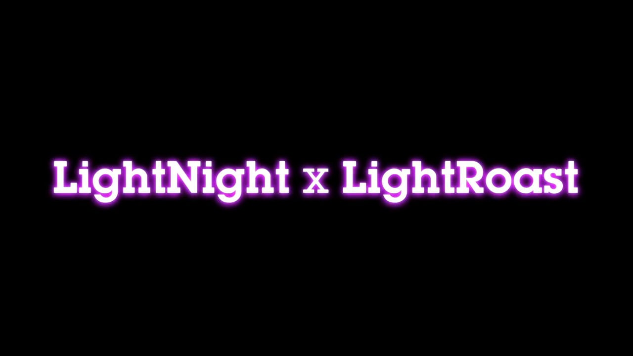 Light Night x Light Roast