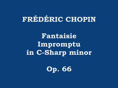 CHOPIN´S FANTAISIE IMPROMPTU in C-Sharp Minor, Op. 66
