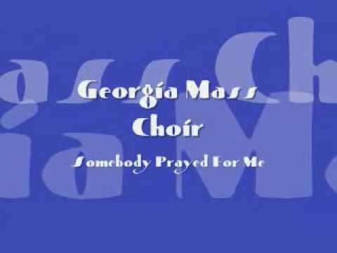 Georgia Mass Choir - Somebody Prayed For Me
