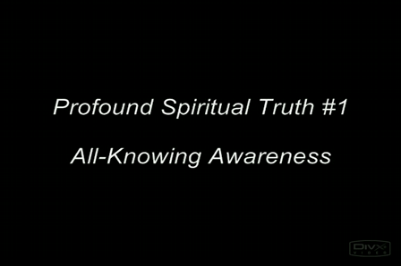 Spiritual Truth #1 - All-Knowing Awareness