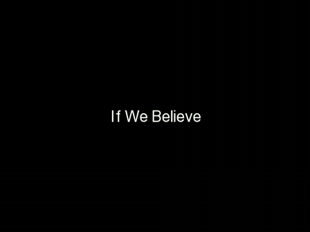 If We Believe (640x480)
