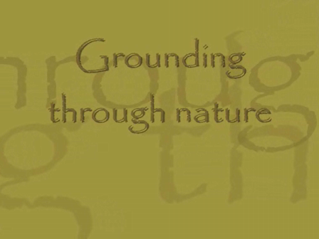 Grounding through nature movie