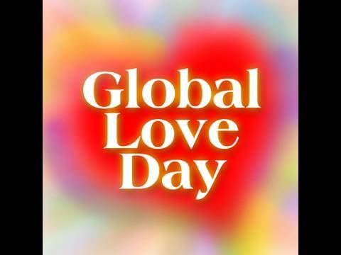 Global Love Day Welcome