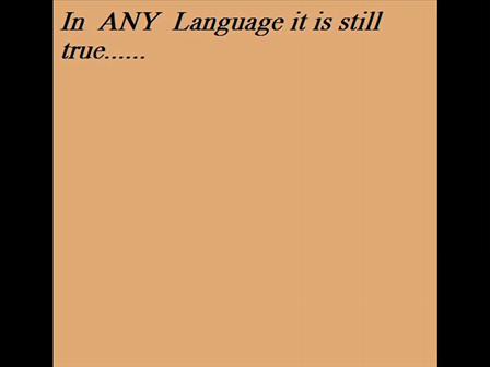 In Any Language It is Still True