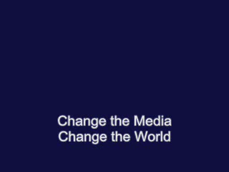 Change the Media, Change the World