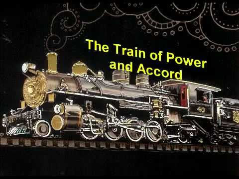 GET ON BOARD THE TRAIN OF POWER AND ACCORD.