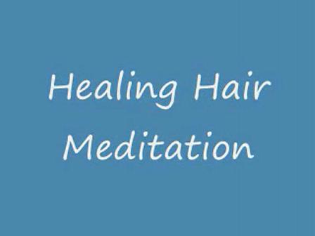 Healing Hair Meditation