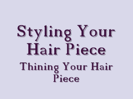 Styling Your Hairpiece, thinning Your Hair