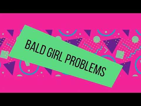 Bald Woman Problems