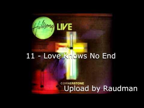 11 - Love Knows No End - Hillsong Live (Cornerstone Full Album)HQ