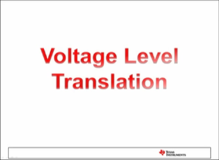 TI's Voltage Level Translation Training Video
