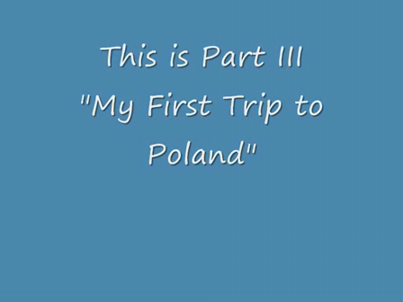 Part III My First Trip to Poland