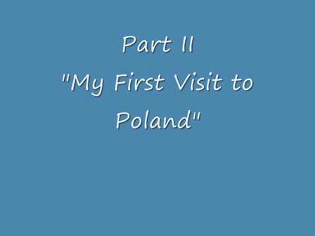 Part II of My First Visit to Poland