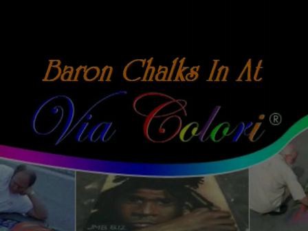 Via Colori 2008: Baron CHALKS IN
