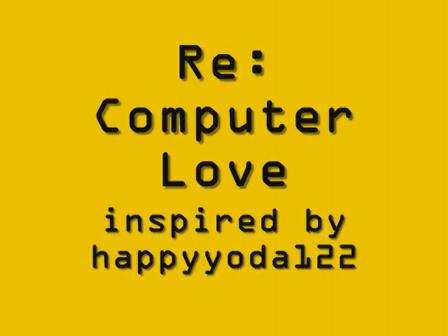 Re: COMPUTER LOVE