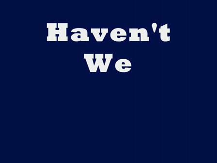 Haven't We Met?