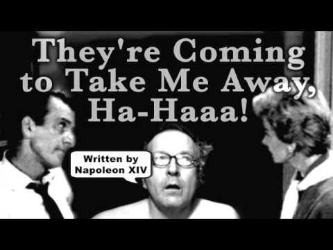 They're Coming To Take Me Away, Ha-Haaa!