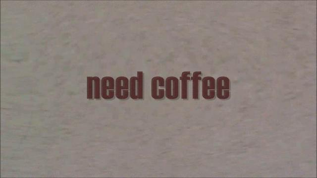 30-4 Must. Have. Coffee.