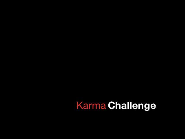 The Karma Challenge