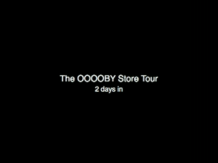 The OOOOBY Store Tour..2 days in