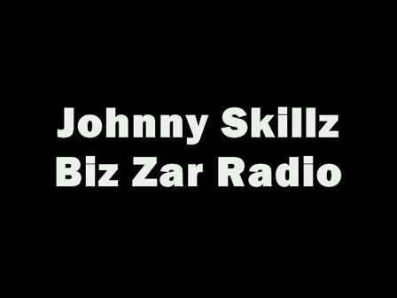 Johnny Skillz - Biz Zar Radio