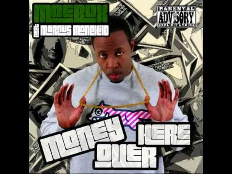 Moe Bux- Money Over Here ft. Marcus Manchild