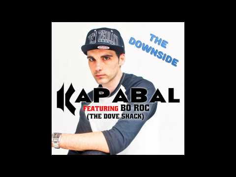 Kapabal feat. Bo Roc (The Dove Shack) - The Downside