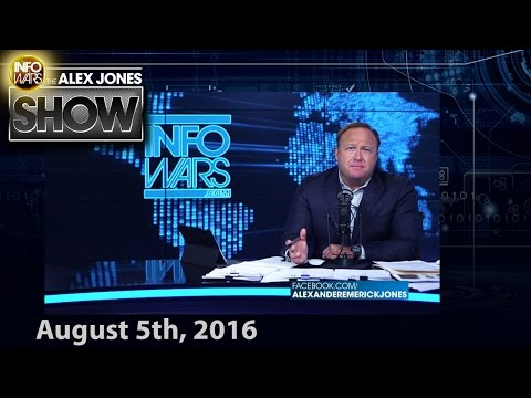 Full Show - CLINTON CAUGHT TRYING TO STEAL ELECTION/OBAMA ATTACKS INFOWARS - 08/05/2016