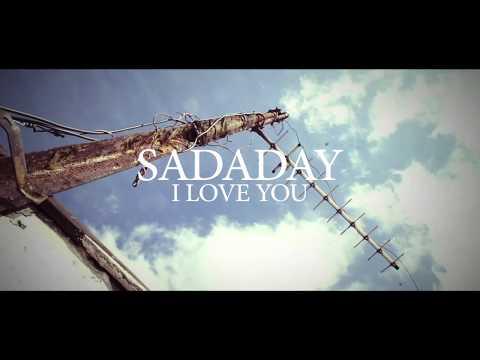 SADADAY  - I LOVE YOU (OFFICIAL VIDEO)