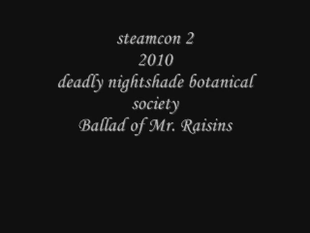 The Ballad of Mr Raisins by The Deadly Nightshade Botanical Society