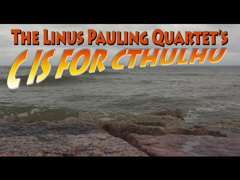 C is for Cthulhu by The Linus Pauling Quartet
