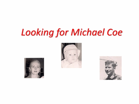 Looking for Michael Coe