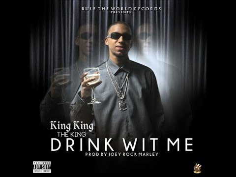 King King The King - Drink Wit Me (In Studio)