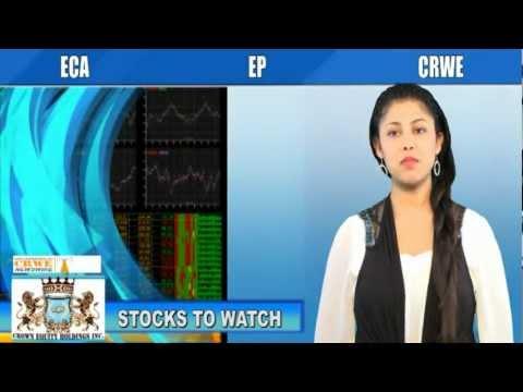 (ECA, CRWE, EP) CRWENewswire.com Stocks to Watch