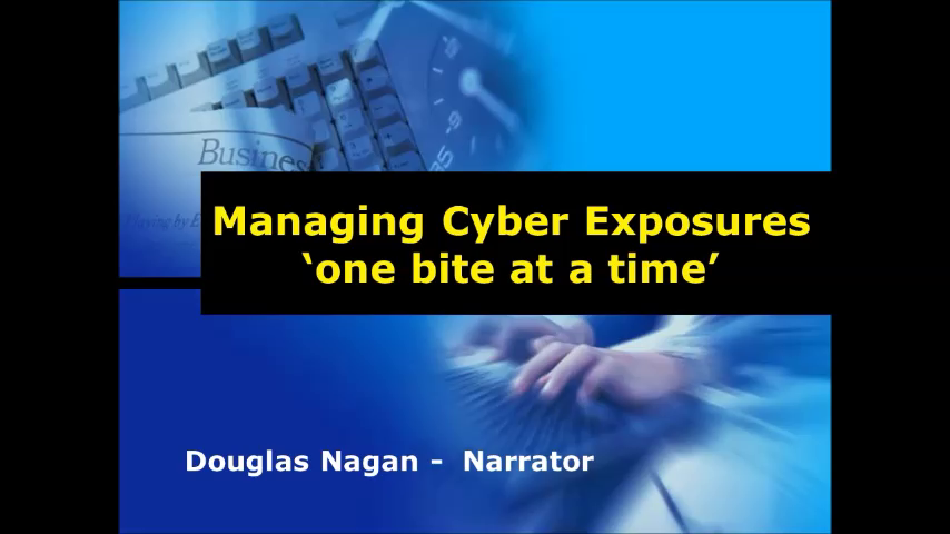Managing Cyber Exposures - One Bite at a time