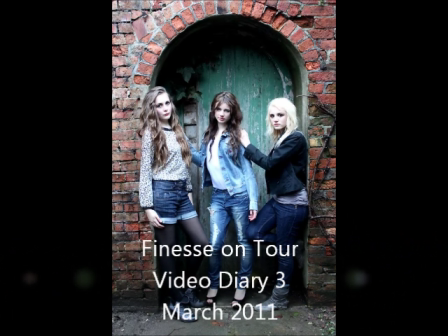 Finesse Video Diary 3 March 2011