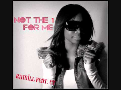 Not The 1 For Me - Rumill featuring Kid Cam