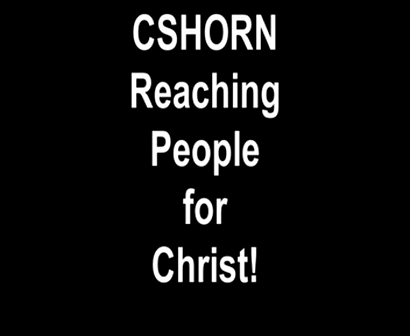 CSHORN Reaching People for Christ!