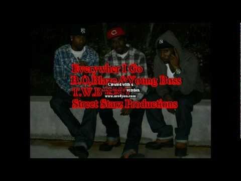 B.O, Blaze & Young Bosseverywhere i go