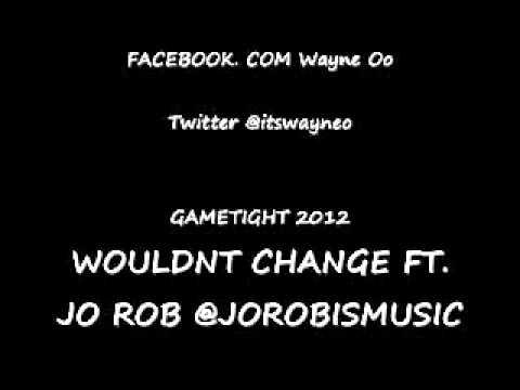 Wouldn't Change Shit ft. JoRob