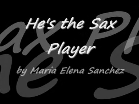 Hes the Sax Player