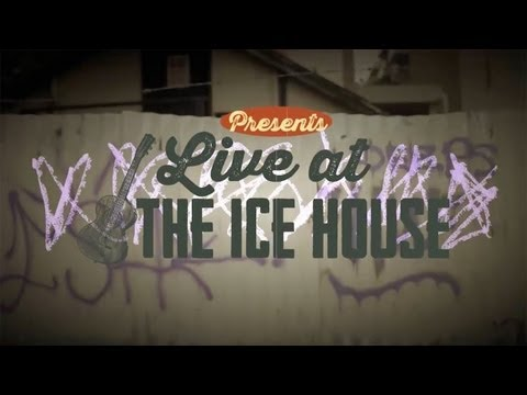 Live at the Ice House: Episode 1 (Full)