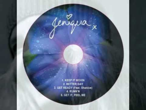 JENIQUA EP ('BETTER DAY') (EP Available on itunes, cdbaby etc Feb 2013)