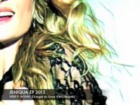 JENIQUA EP ('KEEP IT MOVIN').. (EP Available Feb 2013 on itunes,cdbaby etc etc)