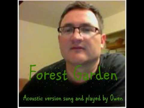Forest Garden - acoustic version sung by Owen