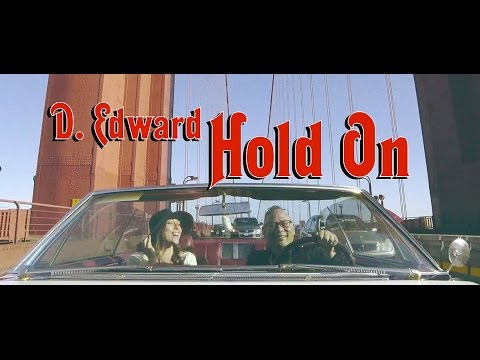 D. Edward - Hold On - Official Music Video